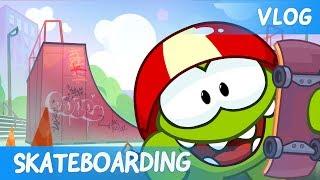 Om Nom Stories: Video Blog - Skateboarding