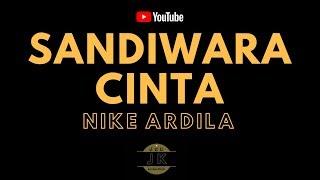NIKE ARDILA - SANDIWARA CINTA // KARAOKE POP INDONESIA TANPA VOKAL // LIRIK