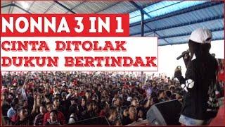 download lagu Cinta Ditolak Dukun Bertindak - Nonna 3in1 gratis