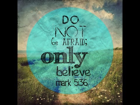 'Be Not Afraid Only Believe, by Bro. Edmond Raphino'