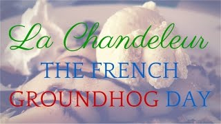 La Chandeleur (Candlemas) - The French Groundhog Day