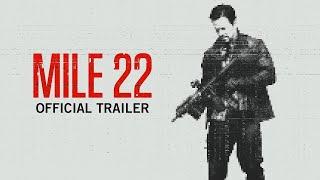 MILE 22 (2018) Official Trailer