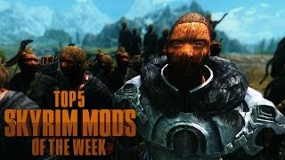 Build Your Own Wooden Army - Top 5 Skyrim Mods of the Week