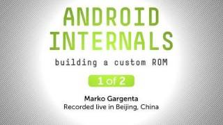 Tutorial: Android Internals - Building a Custom ROM, Pt. 1 of 2 01:16 ...
