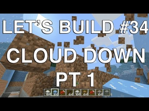 Lets Play Tuesdays - Let's Build in Minecraft - Cloud Down Part 1