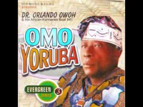 Dr Orlando Owoh Live - OMO YORUBA