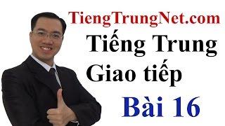 Học Tiếng Trung Giao tiếp tại Hà Nội Bài 16 CHINEMASTER