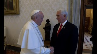 Pope encourages U.S. Vice President Mike Pence at Vatican Your role is not easy