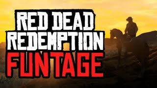 Red Dead Redemption: Funtage! - (RDR: Funny Moments Montage)