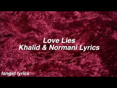 Love Lies    Khalid & Normani Lyrics