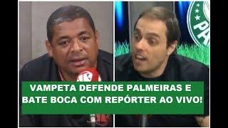 Vampeta defende Verdão gastão e BATE BOCA com repórter!