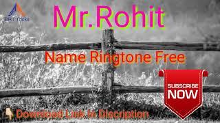 mr Rohit Name Ringtone Free Download