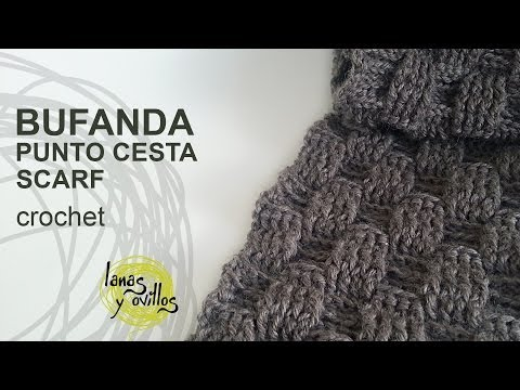 Tutorial Bufanda Crochet o Ganchillo Punto Cesta