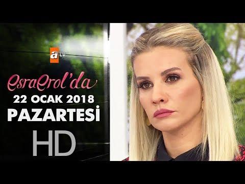 Esra Erol'da 22 Ocak 2018 Pazartesi - 531. bölüm