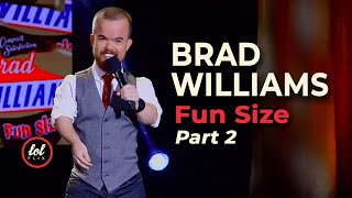 Brad Williams Fun Size • Part 2  | LOLflix