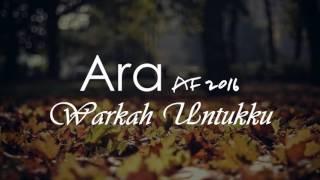 download lagu Ara Af2016 - Warkah Untukku gratis