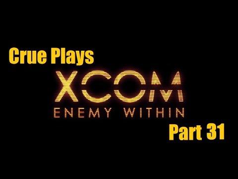 Crue Plays XCom: Enemy Within Part 31