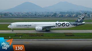VLOG #130: Khám phá Airbus A350-1000 | Yêu Máy Bay