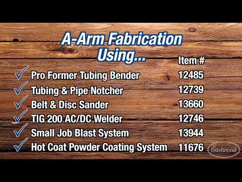 A-Arm Tubing Fabrication - Eastwood TIG Welder, Tubing Bender, Tube Notcher and Powder Coating Gun