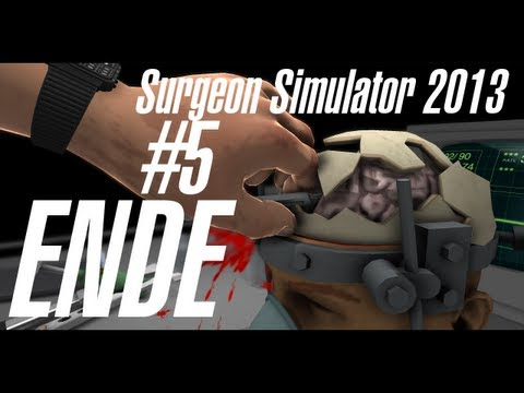 Let's Play: Surgeon Simulator 2013 (Vollversion) Gameplay #ENDE Allwissender Chirurg [Deutsch] [HD]