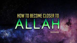 Become Closer To Allah – Shaykh Hasan Ali – Yaseen Media