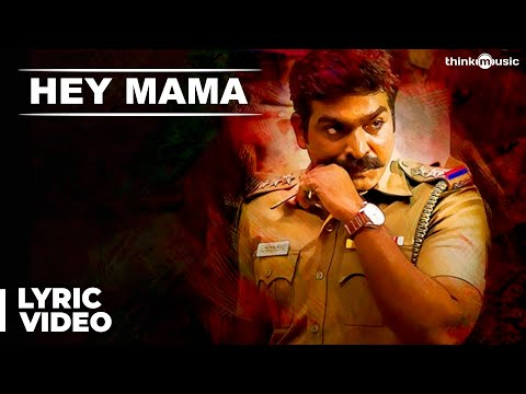 Hey Mama Song with Lyrics   Sethupathi   Vijay Sethupathi   Anirudh ft. Blaaze   Nivas K Prasanna