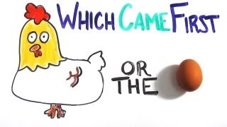 Which Came First - The Chicken or the Egg?