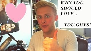 Why You Should Love... YOU GUYS AND GALS! (Kinda a late episode and vlog)