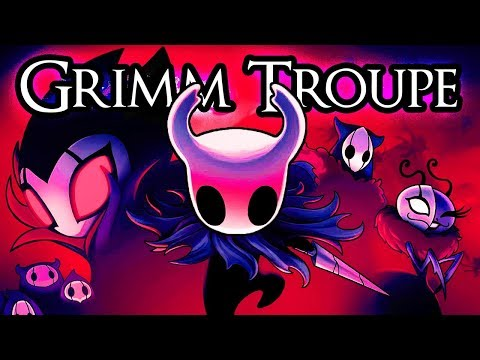 The GRIMM TROUPE - Hollow Knight DLC