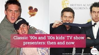 Classic 90s and 00s kids TV show presenters: then and now