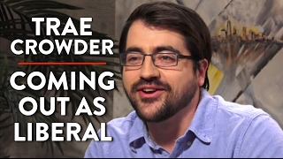 Trae Crowder on Coming Out as a Liberal (Pt. 2)