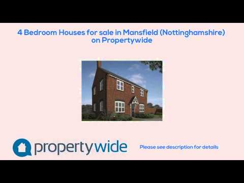 4 Bedroom Houses for sale in Mansfield (Nottinghamshire) on Propertywide