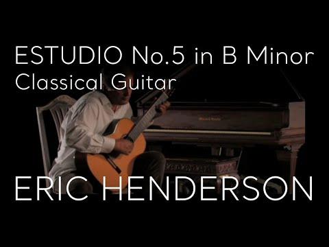 Estudio No. 5 in B Minor by Fernando Sor performed by Eric Henderson