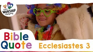 Kids' Bible Quotes   Little Worship Company   Taster videos   Ecclesiastes 3