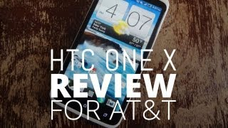 HTC One X Review - AT&T