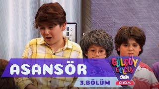 Gldy Gldy Show ocuk 3 Blm Asansr Skeci