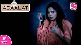 Adaalat - अदालत - Episode 377 - 6th October, 2017