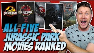 All Five Jurassic Park Movies Ranked From Worst to Best (w/ Jurassic World: Fallen Kingdom)