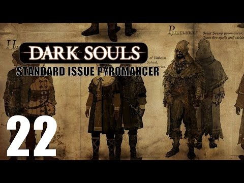 Dark Souls - Standard Issue Pyromancer - Episode 22 FINALE