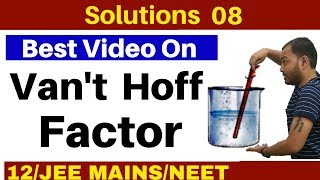 Solutions 08 I Van't Hoff Factor and Abnormal Molar Masses - Most Important Concept IIT JEE/NEET
