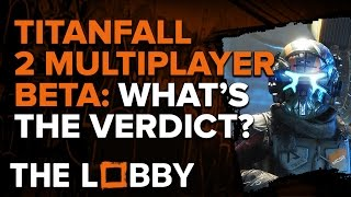 Titanfall 2 Multiplayer Test: What's The Verdict? - The Lobby