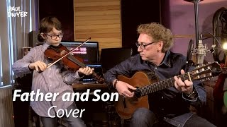 Cat Stevens - Father and Son - Acoustic Cover by Paul Dwyer featuring the talented Eren Joseph Dwyer