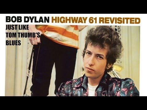 Bob Dylan - Just Like Tom Thumbs Blues