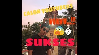 CALON YOUTUBERS SUKSES....!!!!!