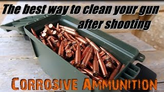 How to clean your gun after shooting corrosive ammo