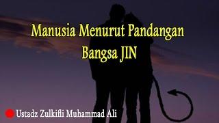 download lagu Manusia Menurut Pandangan Bangsa Jin - Ustadz Zulkifli Muhammad gratis