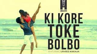 Ki Kore Toke Bolbo / Suno na [Mashup cover] - Abuzar Akhtar Ft. Urveez Kakalia
