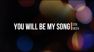 You will be my song - Don Moen