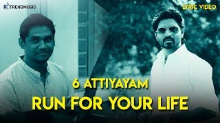 Run For Your Life - Lyric video | Tamil Movie 6 Attiyayam | MA ka pa Anandh, SAM C S | TrendMusic