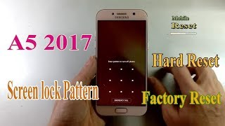 Hard Reset Galaxy A5 2017 Bypass Screen lock Pattern.